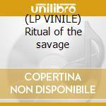 (LP VINILE) Ritual of the savage lp vinile