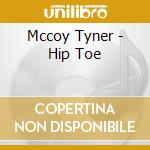 Mccoy Tyner - Hip Toe cd musicale