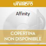AFFINITY cd musicale di AFFINITY