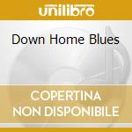 DOWN HOME BLUES cd musicale di JOHN LEE HOOKER