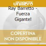 Fuerza gigante! cd musicale di Barreto Ray