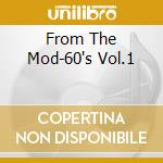 FROM THE MOD-60'S VOL.1 cd musicale di BAD VIBRATIONS
