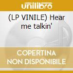 (LP VINILE) Hear me talkin' lp vinile