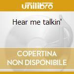 Hear me talkin' cd musicale