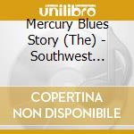 Southwest blues vol.1 cd musicale di The mercury blues st