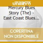 East coast blues volume 1 cd musicale di The mercury blues st