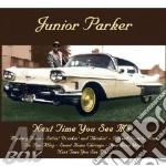 Next time you see me cd musicale di Junior Parker
