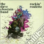 ROCKIN' ROULETTE cd musicale di CHASTAIN DAVE BAND