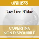 RAW LIVE N'BLUE cd musicale di BROWN SAVOY