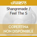 SHANGRENADE / FEEL THE S cd musicale di MANDEL  HARVEY