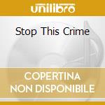 STOP THIS CRIME cd musicale di TOAD