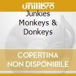 JUNKIES MONKEYS & DONKEYS cd musicale di JERICHO JONES