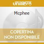MCPHEE cd musicale di MCPHEE