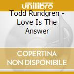 LOVE IS THE ANSWER cd musicale di RUNDGREN  TODD