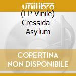 (LP VINILE) ASYLUM lp vinile di CRESSIDA