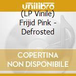 (LP VINILE) DEFROSTED lp vinile di FRIJD PINK