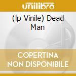 (LP VINILE) DEAD MAN lp vinile di JOSEFUS