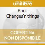 BOUT CHANGES'N'THINGS cd musicale di ANDERSEN ERIC