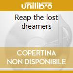 Reap the lost dreamers cd musicale