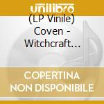 (LP VINILE) WITCHCRAFT DESTROYS MIND lp vinile di COVEN