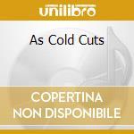 AS COLD CUTS cd musicale di GREENWOOD  NICHOL