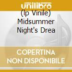 (LP VINILE) MIDSUMMER NIGHT'S DREA lp vinile di OBERON