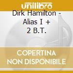 ALIAS I + BONUS TRACKS cd musicale di HAMILTON  DIRK