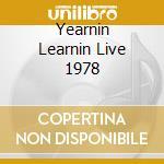 YEARNIN LEARNIN LIVE 1978 cd musicale di TOAD
