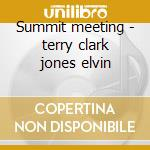 Summit meeting - terry clark jones elvin cd musicale