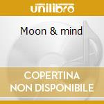 Moon & mind cd musicale