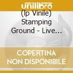 (LP VINILE) STAMPING GROUND - LIVE ROTTERDAM 1970 lp vinile di ARTISTI VARI
