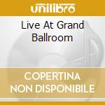 LIVE AT GRAND BALLROOM cd musicale di FROST