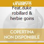 Feat.duke robillard & herbie goins cd musicale