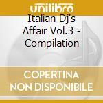 Artisti Vari - Italian Dj's Affair 3 cd musicale di ARTISTI VARI