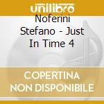 JUST IN TIME VOL.4 cd musicale di NOFERINI STEFANO