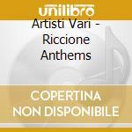 Artisti Vari - Riccione Anthems cd musicale di RICCIONE ANTHEMS