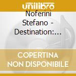 Noferini Stefano - Destination: Drums 2 cd musicale di ARTISTI VARI By Stefano Noferini