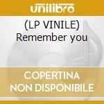 (LP VINILE) Remember you lp vinile di Vinylistic