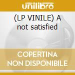 (LP VINILE) A not satisfied lp vinile di Astroboys