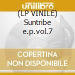 (LP VINILE) Suntribe e.p.vol.7 lp vinile di Artisti Vari