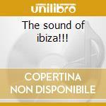 The sound of ibiza!!! cd musicale di Artisti Vari