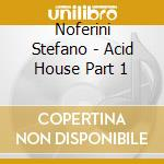 THE ACID HOUSE cd musicale di NOFERINI STEFANO