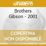Brothers Gibson - 2001 cd musicale di Brothers Gibson