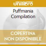 PUFFMANIA COMPILATION cd musicale di AA.VV.