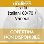 GRAFFITI ITALIANI 60/70 cd musicale di AA.VV.