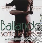 BALLANDO SOTTO LE STELLE: LISCIO MODIF/B cd musicale di AA.VV.