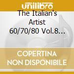 THE ITALIAN'S ARTIST 60/70/80 VOL.8 (2CD cd musicale di AA.VV.