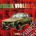 Italia Violenta Volume 02 cd musicale di ARTISTI VARI
