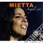 Angeli noi cd musicale di Mietta