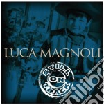 Luca Magnoli - Still On Track cd musicale
